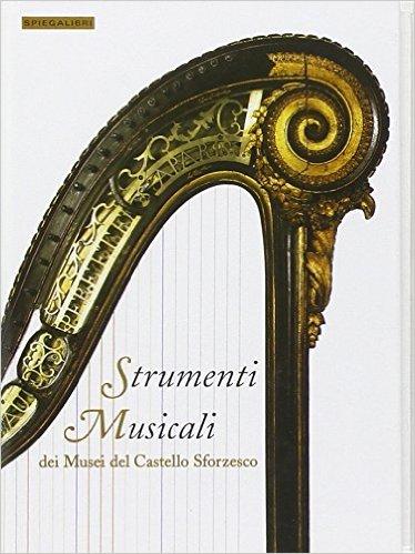 Strumenti Musicali dei Musei del Castello Sforzesco